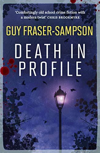 Death in Profile (Hampstead Murders): Guy Fraser-Sampson