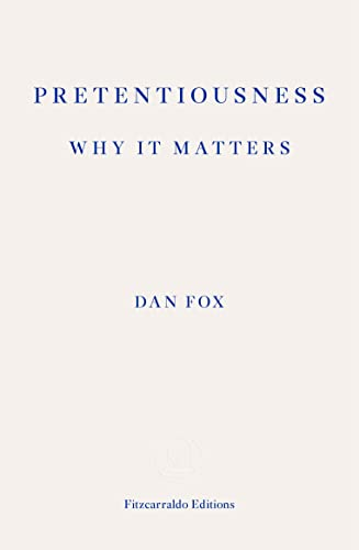 9781910695043: Pretentiousness: Why it Matters