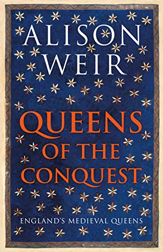 9781910702079: Queens of the Conquest: England's Medieval Queens