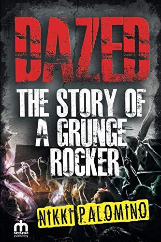 9781910705025: DAZED The Story of a Grunge Rocker