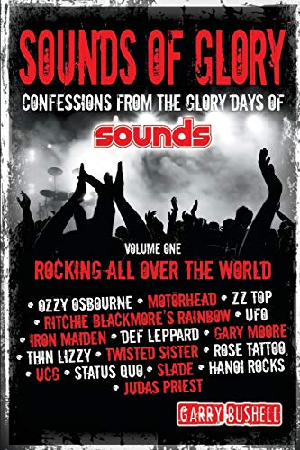 Sounds of Glory: Rocking All Over the World: Garry Bushell