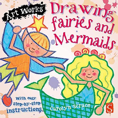 9781910706060: Drawing Fairies and Mermaids (Art Works)