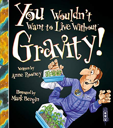 9781910706350: You Wouldn't Want to Live Without Gravity!