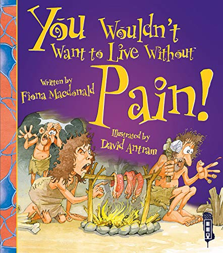 9781910706367: You Wouldn't Want to Live Without Pain!