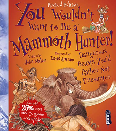 9781910706466: You Wouldn't Want to Be a Mammoth Hunter