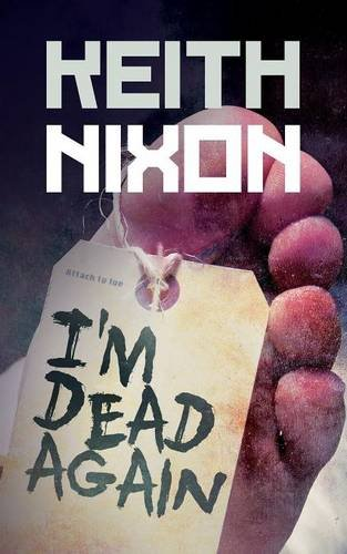 I'm Dead Again: Nixon, Keith