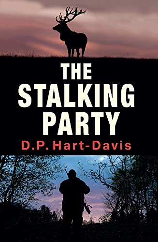 The Stalking Party: A Countrysports Thriller 2015: Hart-Davis, D. P.