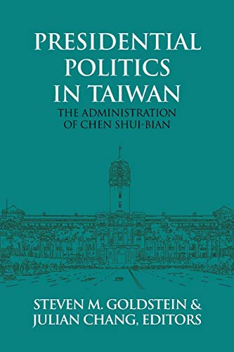 Presidential Politics in Taiwan: The Administration of