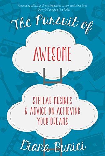 9781910742310: The Pursuit of Awesome: Stellar Musings & Advice on Achieving Your Dreams