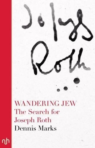9781910749715: Wandering Jew: The Search for Joseph Roth