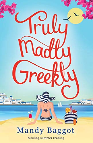 9781910751008: Truly, Madly, Greekly: Sizzling summer reading