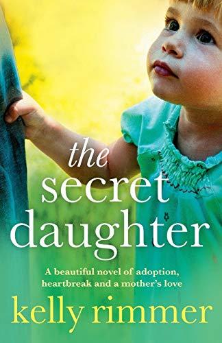 The Secret Daughter (Paperback): Kelly Rimmer