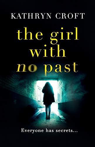 9781910751244: The Girl With No Past: A gripping psychological thriller