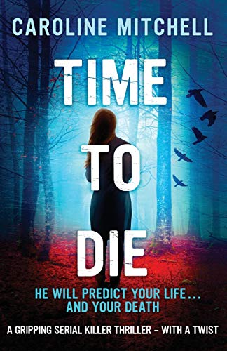9781910751435: Time to Die: A gripping serial killer thriller - with a twist (Detective Jennifer Knight Crime Thriller Series) (Volume 2)