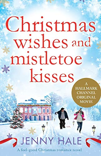 9781910751558: Christmas Wishes and Mistletoe Kisses