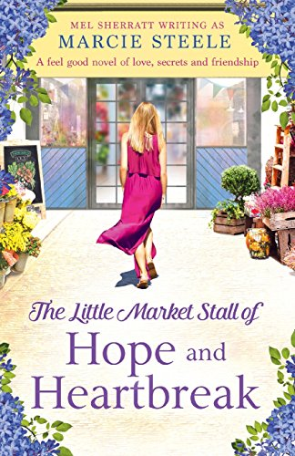 9781910751633: The Little Market Stall of Hope and Heartbreak. A feel good novel of love, secrets and friendship