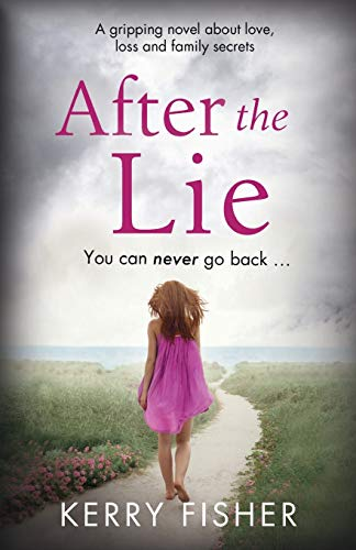 9781910751817: After the Lie: A gripping novel about love, loss and family secrets