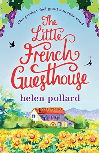 9781910751886: The Little French Guesthouse: The perfect feel good summer read (La Cour des Roses) (Volume 1)