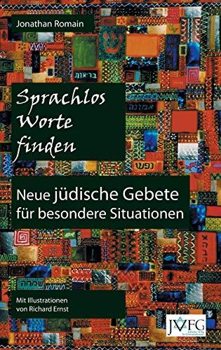 9781910752050: Sprachlos Worte finden: Neue juedische Gebete fuer besondere Situationen (German Edition)