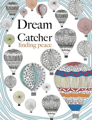 9781910771105: Dream Catcher: finding peace: Anti-stress Art therapy colouring
