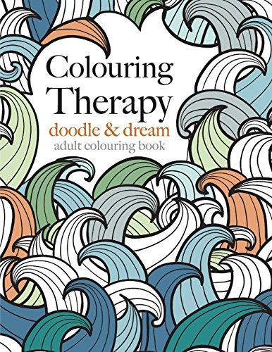 9781910771150: Colouring Therapy: doodle & dream: Anti-stress colouring for all