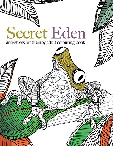 9781910771365: Secret Eden: anti-stress art therapy colouring book