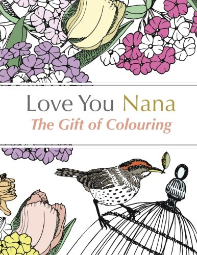 9781910771815: Love You Nana: The Gift of Colouring: The Perfect Anti-Stress Colouring Book For Grandmas