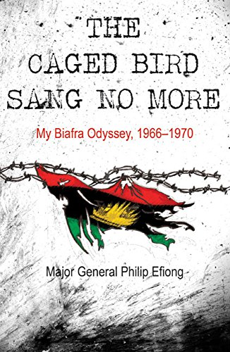 9781910777015: The Caged Bird Sang No More: My Biafra Odyssey, 1966–1970