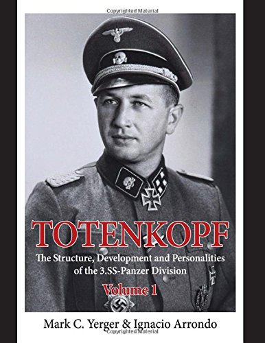 Totenkopf: Volume 1: The Structure, Development and Personalities of the 3.SS-Panzer-Division (...