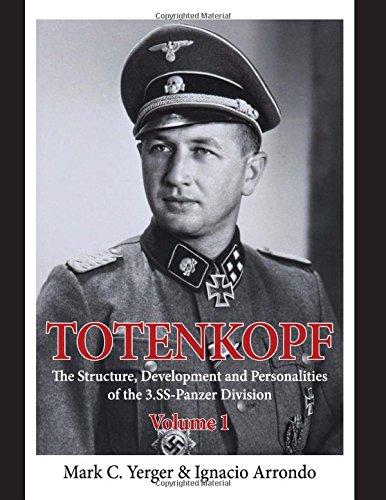 Totenkopf. Volume 1: The Structure, Development and: Arrondo, Ignacio; Yerger,