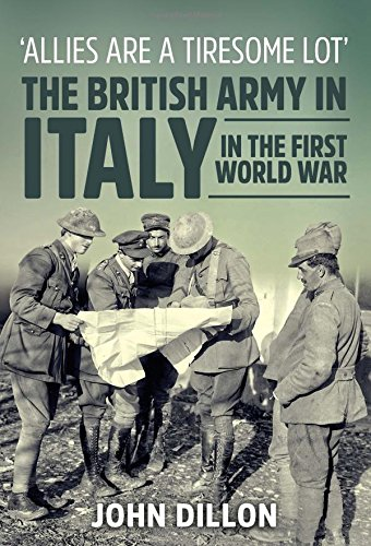 9781910777329: 'Allies Are A Tiresome Lot': The British Army in Italy in the First World War (Wolverhampton Military Studies)