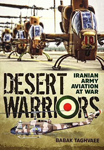 9781910777565: Desert Warriors: Iranian Army Aviation at War