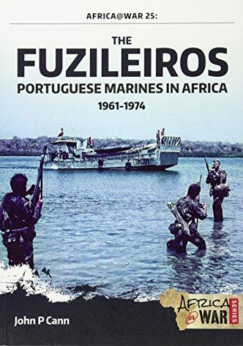 The Fuzileiros - Portuguese Marines in Africa: Cann, John P.