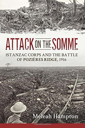 9781910777657: Attack on the Somme: 1st Anzac Corps and the Battle of Pozières Ridge, 1916 (Wolverhampton Military Studies)