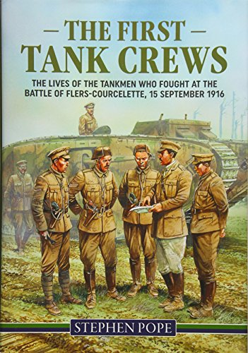The First Tank Crews: Stephen Pope