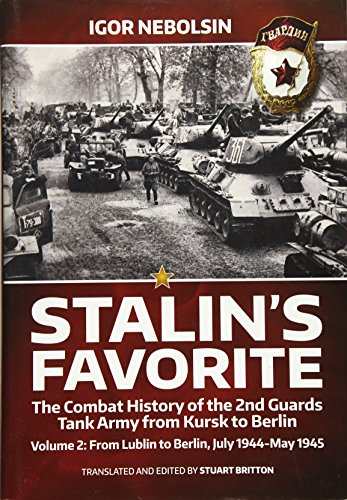 9781910777794: Stalin'S Favorite: the Combat History of the 2nd Guards Tank Army from Kursk to Berlin: Volume 2: from Lublin to Berlin, July 1944-May 1945