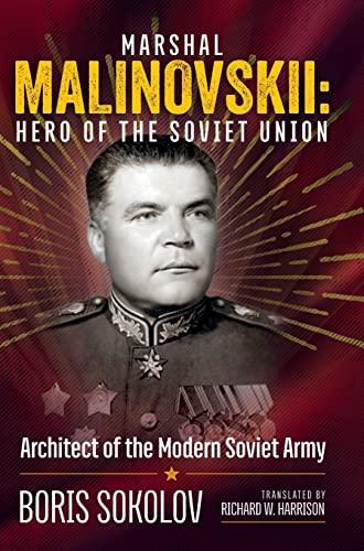 Marshal Malinovskii: Hero of the Soviet Union: Boris Sokolov