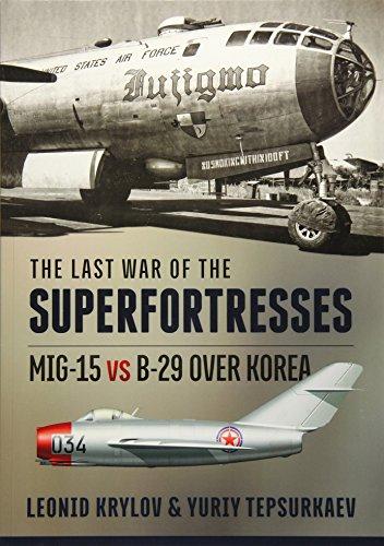 9781910777855: The Last War of the Superfortresses: MiG-15 vs B-29 over Korea
