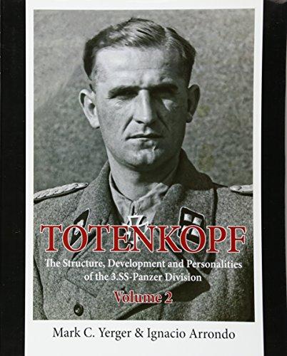 Totenkopf. Volume 2: The Structure, Development and: Yerger, Mark C.;