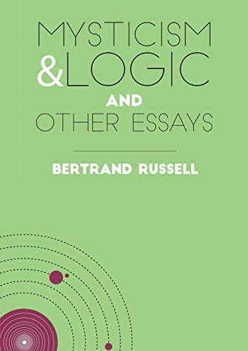 9781910780022: Mysticism and Logic and Other Essays