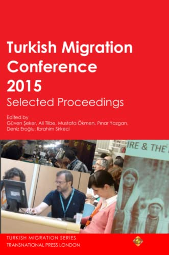 9781910781012: Turkish Migration Conference 2015 Selected Proceedings