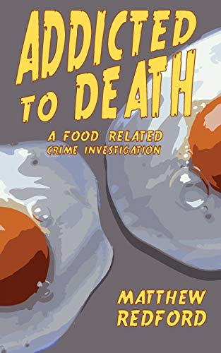 9781910782071: Addicted to Death: A Food Related Crime Investigation