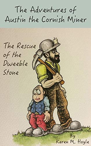 9781910782491: The Adventures of Austin the Cornish Miner: The Rescue of the Dweeble Stone