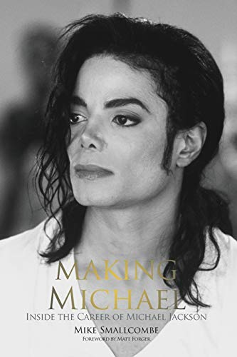 9781910782514: Making Michael: Inside the Career of Michael Jackson