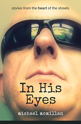 9781910786031: In His Eyes: Stories from the Heart of the Streets