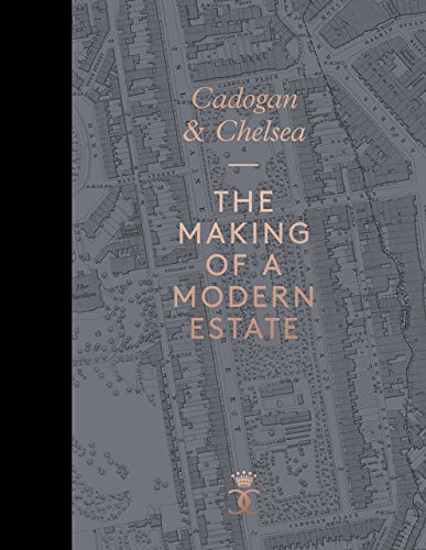 Cadogan & Chelsea: The Making of a Modern Estate: Beatrice Behlen
