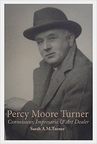 9781910787809: Percy Moore Turner: Connoisseur, Impresario and Art Dealer