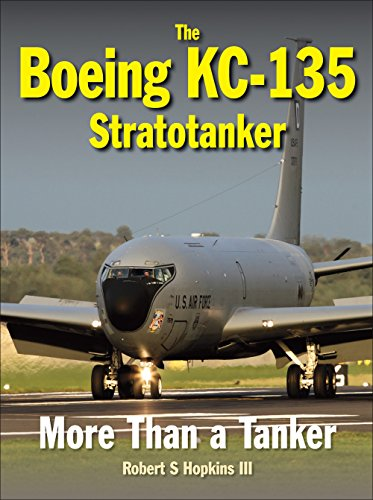 9781910809013: The Boeing KC-135 Stratotanker: More Than a Tanker