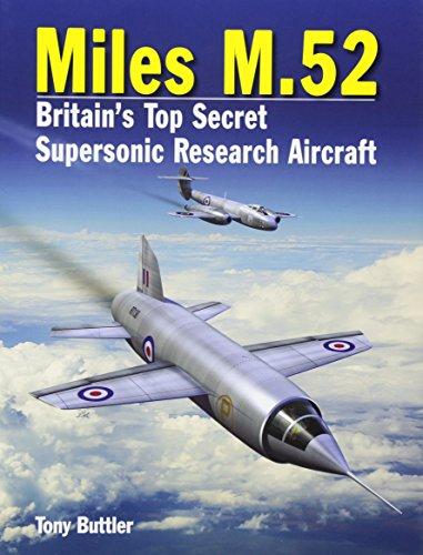 Miles M.52: Britain s Top Secret Supersonic: Tony Buttler
