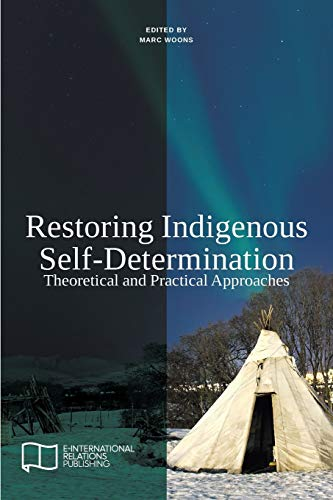 9781910814031: Restoring Indigenous Self-Determination: Theoretical and Practical Approaches (New Version) (E-IR Edited Collections)